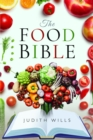 The Food Bible : The Ultimate Reference Book for Your Food and Heath - Completely Revised and Updated - Book