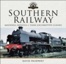 Southern Railway : Maunsell Moguls & Tank Locomotive Classes - eBook