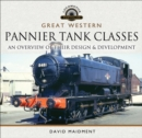 Great Western, Pannier Tank Classes : An Overview of Their Design and Development - eBook