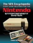 The NES Encyclopedia : Every Game Released for the Nintendo Entertainment System - Book