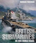 British Submarines in Two World Wars - Book