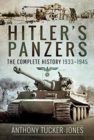 Hitler's Panzers : The Complete History 1933-1945 - Book