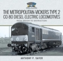 The Metropolitan-Vickers Type 2 Co-Bo Diesel-Electric Locomotives : From Design to Destruction - Book