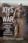 Joys of War : From the Foreign Legion, the SAS and into Hell with PTSD - eBook
