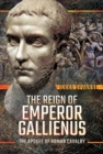 The Reign of Emperor Gallienus : The Apogee of Roman Cavalry - Book
