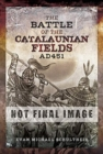 The Battle of the Catalaunian Fields AD451 : Flavius Aetius, Attila the Hun and the Transformation of Gaul - Book