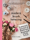 Modern Brush Lettering : A beginner's guide to the art of brush lettering, plus 20 seasonal projects to make - Book