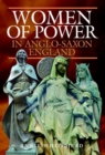 Women of Power in Anglo-Saxon England - Book