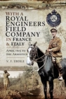 With a Royal Engineers Field Company in France and Italy : April 1915 to the Armistice - Book