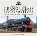Great Western, Grange Class Locomotives : Their Design and Development - eBook