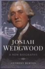 Josiah Wedgwood : A New Biography - Book