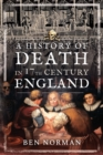 A History of Death in 17th Century England - eBook