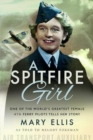 A Spitfire Girl : One of the World's Greatest Female ATA Ferry Pilots Tells Her Story - Book
