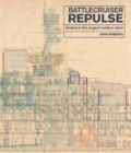 Battlecruiser Repulse : Detailed in original Builders' Plans - Book