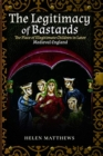 The Legitimacy of Bastards : The Place of Illegitimate Children in Later Medieval England - Book