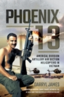 Phoenix 13 : Americal Division Artillery Air Section Helicopters in Vietnam - eBook