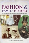 Fashion and Family History : Interpreting How Your Ancestors Dressed - eBook