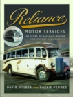 Reliance Motor Services : The Story of a Family-Owned Independent Bus Company - Book