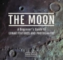 The Moon: A Beginner's Guide to Lunar Features and Photography - Book