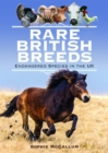 Rare British Breeds : Endangered Species in the UK - Book