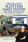 Tracing Your Scottish Family History on the Internet : A Guide for Family Historians - Book