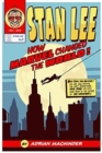 Stan Lee : How Marvel Changed The World - Book
