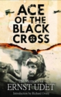 Ace of the Black Cross : The Memoirs of Ernst Udet - Book