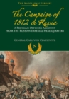 The Campaigns of 1812 in Russia : A Prussian Officer's Account From the Russian Imperial Headquarters - Book