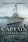 The Captain Class Frigates in the Second World War - Book
