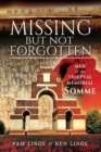 Missing But Not Forgotten : Men of the Thiepval Memorial - Somme - Book
