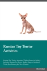 Russian Toy Terrier Activities Russian Toy Terrier Activities (Tricks, Games & Agility) Includes : Russian Toy Terrier Agility, Easy to Advanced Tricks, Fun Games, Plus New Content - Book
