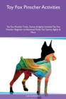 Toy Fox Pinscher Activities Toy Fox Pinscher Tricks, Games & Agility Includes : Toy Fox Pinscher Beginner to Advanced Tricks, Fun Games, Agility & More - Book