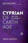 Cyprian of Carthage : His Life and Impact - Book