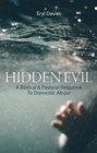 Hidden Evil : A Biblical and Pastoral Response to Domestic Abuse - Book