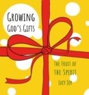Growing God's Gifts : The Fruit of the Spirit - Book
