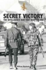 Secret Victory : The Intelligence War That Beat the IRA - Book