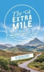 The Extra Mile : Delicious alternatives to Motorway Services in England, Scotland and Wales - Book