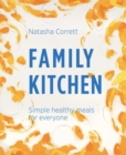 Family Kitchen : Simple Healthy Meals for Everyone - Book