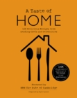 A TASTE OF HOME : 120 Delicious Recipes from Leading Chefs and Celebrities - Book