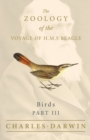 Birds - Part III - The Zoology of the Voyage of H.M.S Beagle - Book