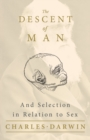 The Descent of Man - And Selection in Relation to Sex - Book