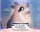 The Little Grey Girl : The Wild Magic Trilogy, Book Two - Book