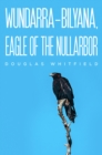 Wundarra-Bilyana, Eagle of the Nullarbor - eBook