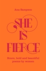 She is Fierce : Brave, Bold  and Beautiful Poems by Women - Book