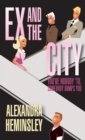 Ex and the City : You're Nobody 'Til Somebody Dumps You - Book