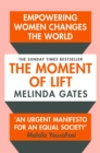 The Moment of Lift : How Empowering Women Changes the World - Book