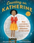 Counting on Katherine : How Katherine Johnson Put Astronauts on the Moon - Book