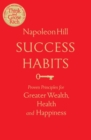 Success Habits : Proven Principles for Greater Wealth, Health, and Happiness - Book