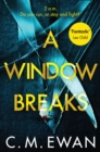 A Window Breaks : A family is pushed to breaking point in this addictive, pulse-racing, emotionally-charged thriller - Book