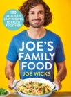 Joe's Family Food : 100 Delicious, Easy Recipes to Enjoy Together - Book